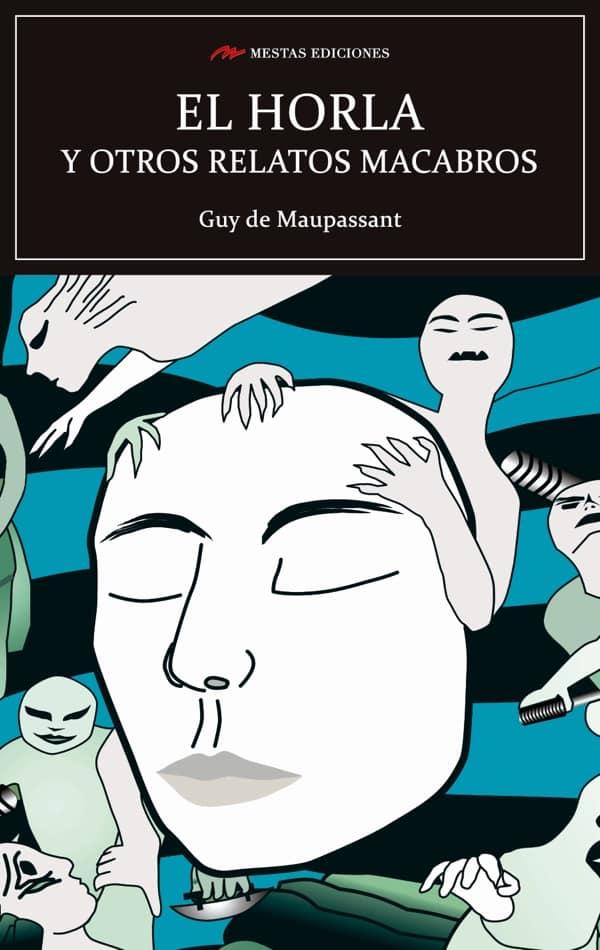 C100- El horla y otros relatos macabros Guy de Maupassant 978-84-17244-77-4 Mestas Ediciones