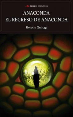C101- Anaconda - el regreso de Anaconda Horacio Quiroga 978-84-17244-78-1 Mestas Ediciones