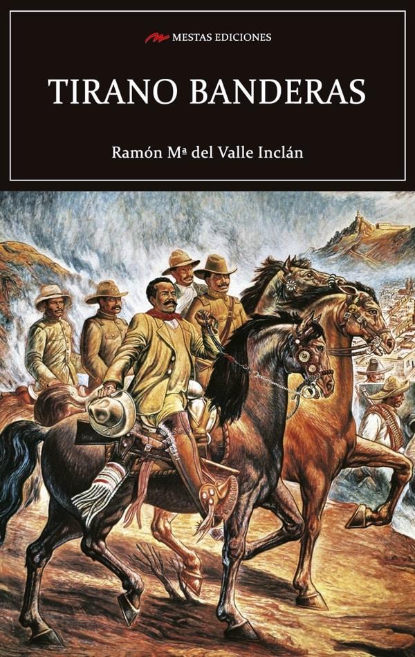 C104- Tirano Banderas Valle Inclán 978-84-17782-15-3 Mestas Ediciones