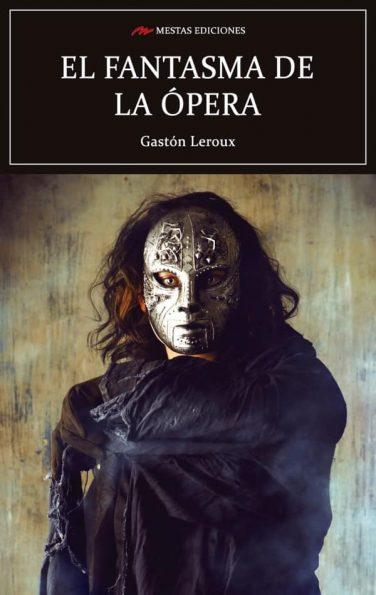 C105- El fantasma de la Ópera Gastón Leroux 978-84-17782-12-2 Mestas Ediciones