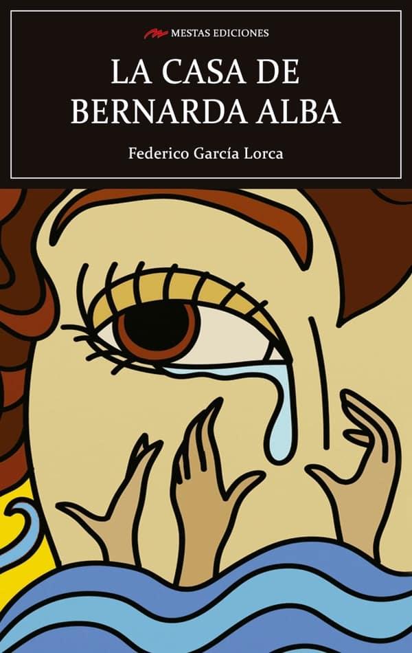 C106- La casa de Bernarda Alba Federico García Lorca 978-84-17782-13-9 Mestas Ediciones