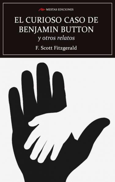 C128- El curioso caso de Benjamin Button F. Scott Fitzgerald 978-84-17782-87-0 Mestas Ediciones