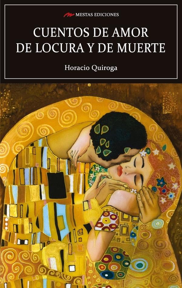 C3- Cuentos de amor de locura y de muerte horacio quiroga 978-84-16365-22-7 mestas ediciones