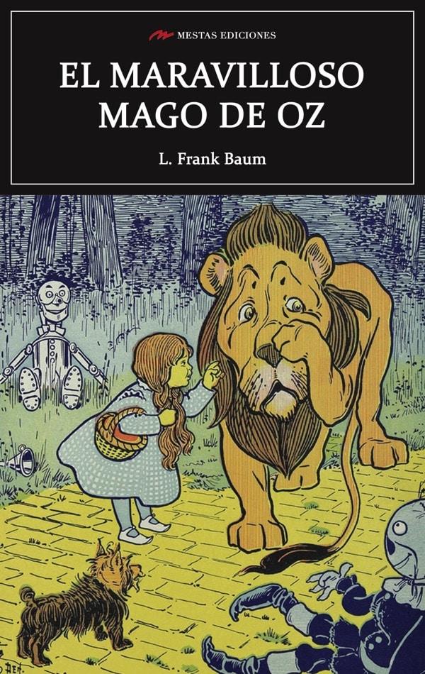 C37- el maravilloso mago de oz Frank L. Baum 978-84-16775-24-8 mestas ediciones