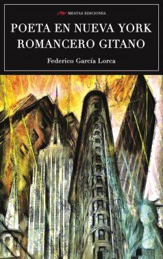 C47- Poeta en Nueva York Federico García Lorca 978-84-16775-54-5 Mestas Ediciones