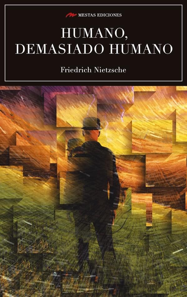 C50- Humano, demasiado humano Friedrich Nietzsche 978-84-92892-93-8 Mestas Ediciones