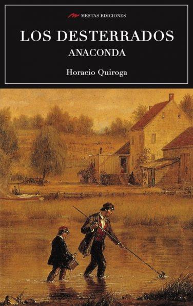 C51- Los desterrados Horacio Quiroga 978-84-92892-71-6 Mestas Ediciones