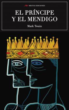 C55- Príncipe y mendigo Mark Twain 978-84-16775-09-5 Mestas Ediciones