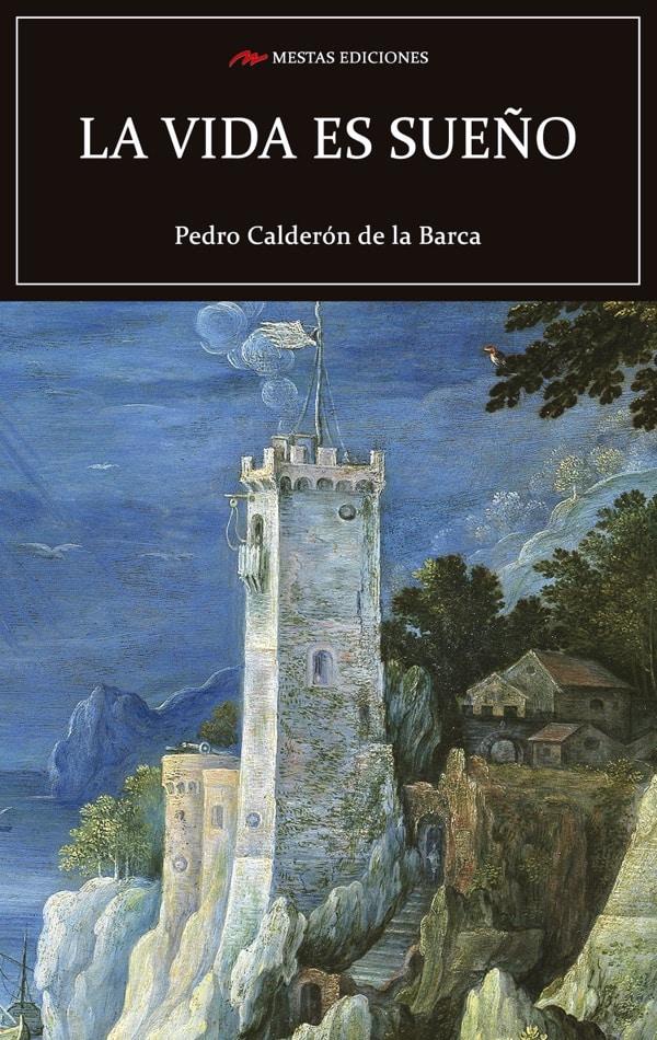 C63- La vida es sueño Calderón de la Barca 978-84-16365-57-9 Mestas Ediciones