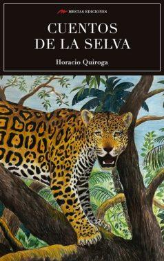 C68- Cuentos de la selva Horacio Quiroga 978-84-92892-91-4 Mestas Ediciones