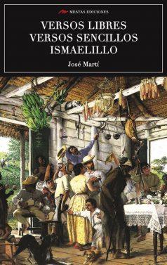 C70- Versos libres, versos sencillos, Ismaelillo José Martí 978-84-16365-26-5 Mestas Ediciones