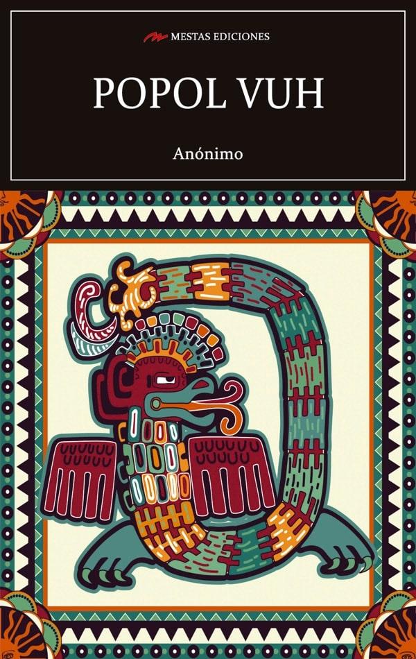 C72- Popol Vuh Anónimo 978-84-16775-43-9 Mestas Ediciones