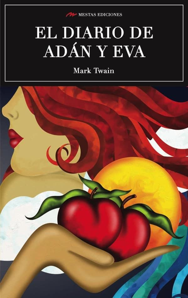C74- El diario de Adán y Eva Mark Twain 978-84-16365-13-5 Mestas Ediciones