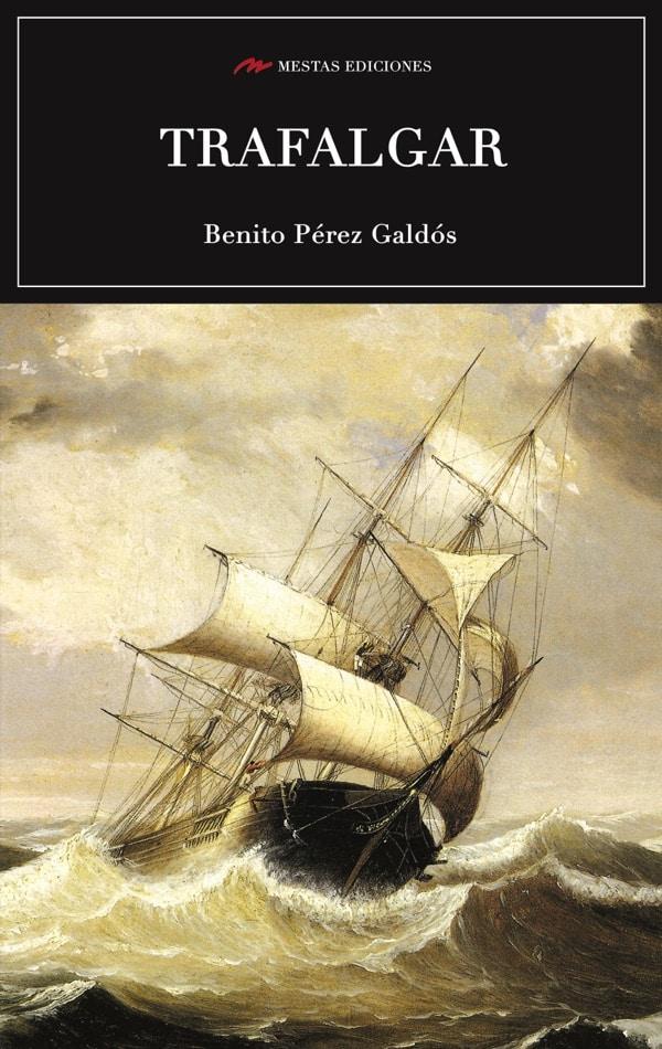 C76- Trafalgar Benito Pérez Galdós 978-84-92892-70-9 Mestas Ediciones