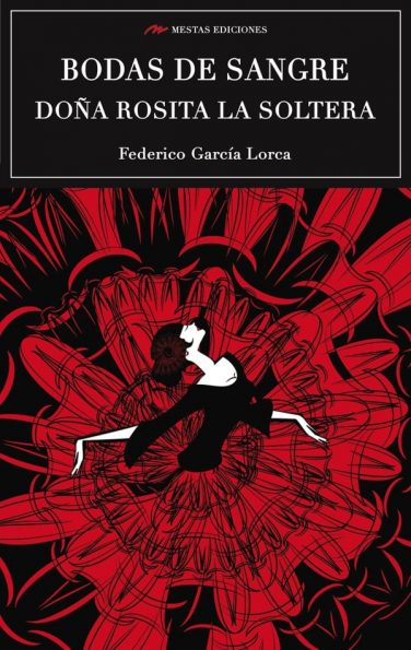C80- Bodas de sangre Doña Rosita la soltera Federico García Lorca 978-84-16775-72-9 Mestas Ediciones