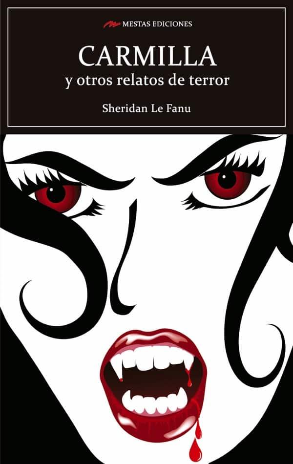 C85- Carmilla y otros relatos de terror Sheridan Le Fanu 978-84-16775-88-0 Mestas Ediciones