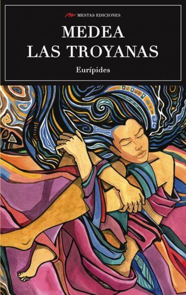 C92- Medea y las troyanas Eurípides 978-84-17244-07-1 Mestas Ediciones