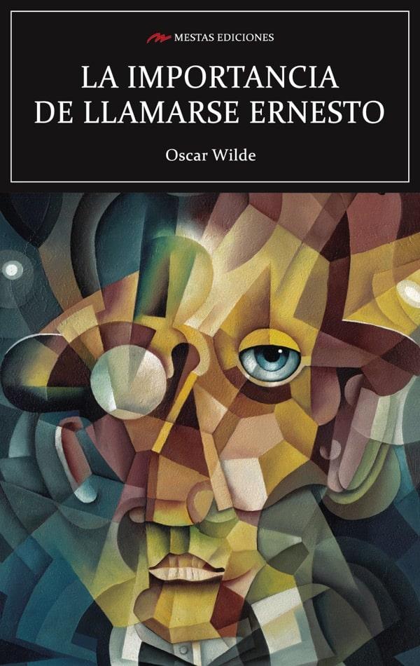 C95- la importancia de llamarse Ernesto Oscar Wilde 978-84-17244-46-0 Mestas Ediciones