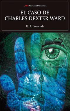 C99- El caso de Charles Dexter Ward H. P. Lovecraft 978-84-17244-76-7 Mestas Ediciones