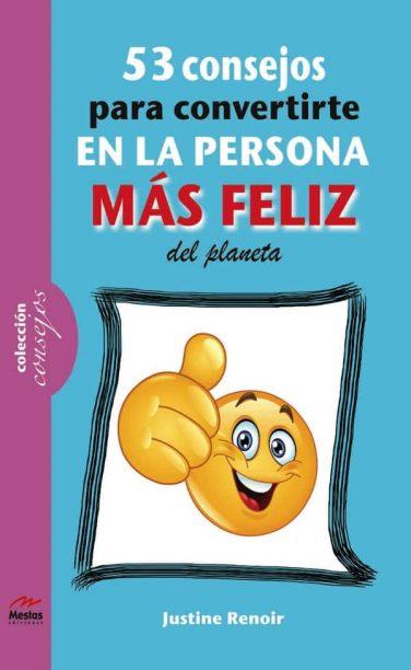 CS1- 53 consejos para persona más feliz Justine Renoir 978-84-92892-38-9 Mestas Ediciones