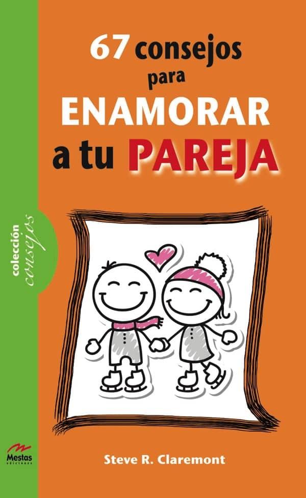 CS4- Cómo enamorar a tu pareja Steve R. Claremont 978-84-92892-41-9 Mestas Ediciones