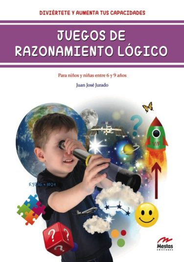 DTI1- Juegos de razonamiento lógico 6 y 9 años Juan José Jurado 978-84-92892-76-1 Mestas Ediciones