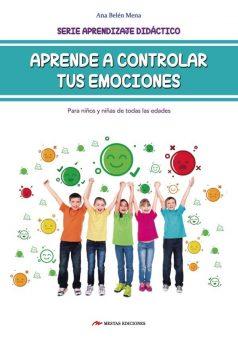 DTI10- Aprende a controlar tus emociones Ana Belén Mena 978-84-17244-91-0 Mestas Ediciones