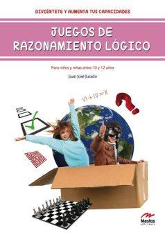 DTI2- Juegos de razonamiento lógico 10 y 12 años Juan José Jurado 978-84-92892-77-8 Mestas Ediciones