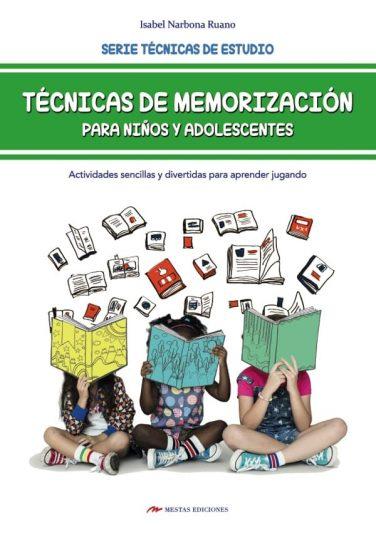 DTI7- Técnicas de memorización para niños y adolescentes Isabel Narbona 978-84-17244-88-0 Mestas Ediciones
