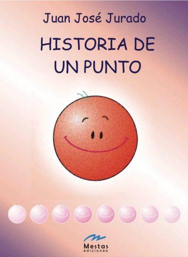 HP1-Historia de un Punto Juan José Jurado 978-84-95994-88-2 Mestas Ediciones