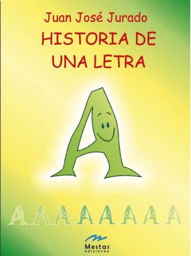HP4-Historia de una Letra Juan José Jurado 978-84-95994-91-2 Mestas Ediciones