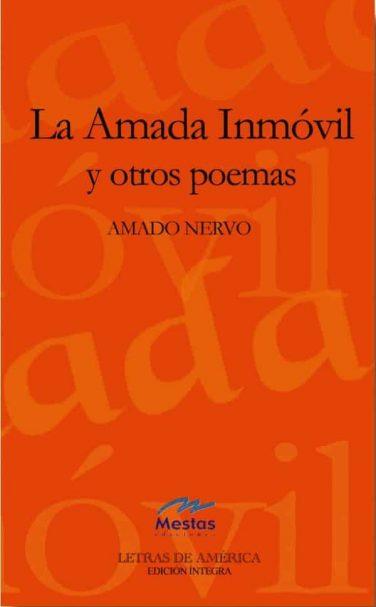 LA1- amada inmóvil Amado Nervo 978-84-95994-00-4 Mestas Ediciones