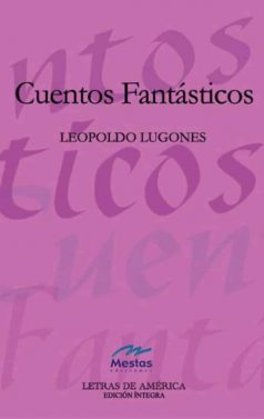 LA2- cuentos fantásticos Leopoldo Lugones 978-84-95994-03-5 Mestas Ediciones