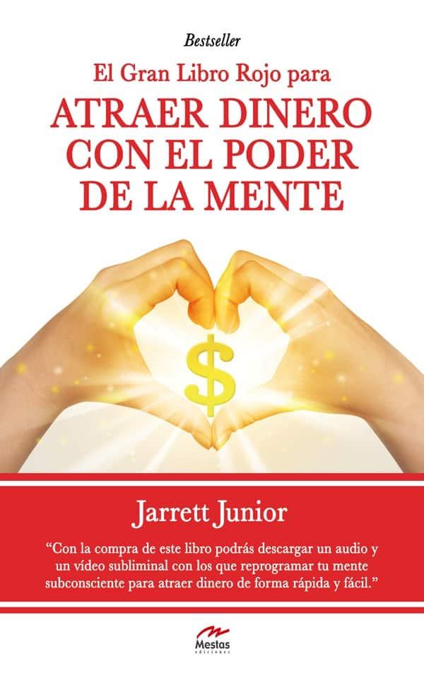LR6- Atraer-dinero- con el poder de la Mente Jarrett Junior 978-84-16365-48-7 Mestas Ediciones