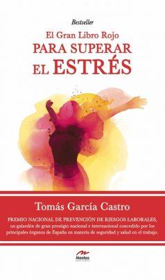 LR7- El gran libro rojo para superar el estrés Tomás García Castro 978-84-16775-30-9 Mestas Ediciones