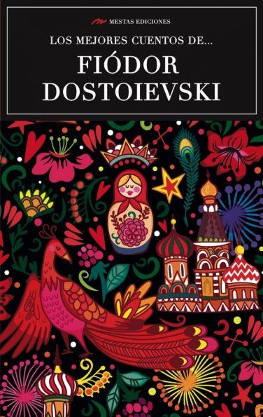MC13- Los mejores cuentos de Fiódor Dostoievski 978-84-16365-59-3 Mestas Ediciones