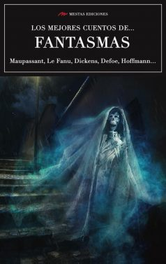 MC16- Los mejores cuentos de Fantasmas Dickens, Maupassant, Defoe 978-84-16365-62-3 Mestas Ediciones