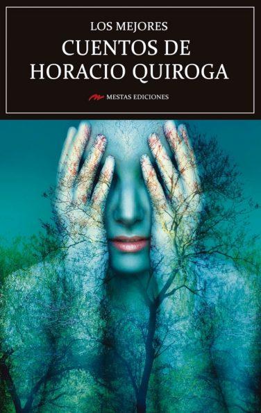MC20- Los mejores cuentos de Horacio Quiroga 978-84-16775-47-7 Mestas Ediciones