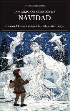 MC22- Los mejores cuentos de Navidad Charles Dickens, Antón Chéjov, Hardy 978-84-16775-70-5 Mestas Ediciones