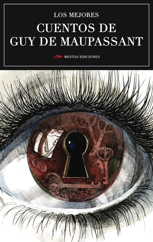 MC24- Los mejores cuentos de Guy de Maupassant 978-84-16775-68-2 Mestas Ediciones