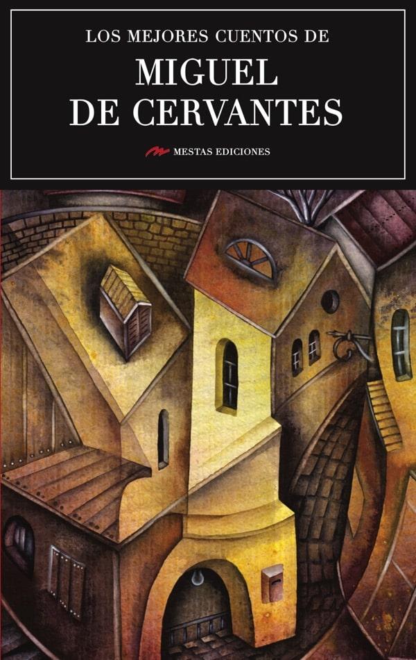 MC28- Los mejores cuentos de Miguel de Cervantes 978-84-17244-03-3 Mestas Ediciones