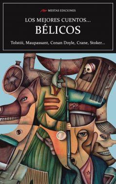 MC30- Los mejores cuentos bélicos Guy de Maupassant, Lev Tolstói, Conan Doyle 978-84-17244-49-1 Mestas Ediciones