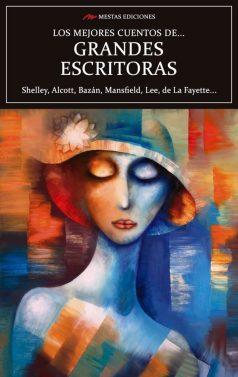MC32- Los mejores cuentos de grandes escritoras Mary Shelley, May Alcott 978-84-17244-51-4 Mestas Ediciones