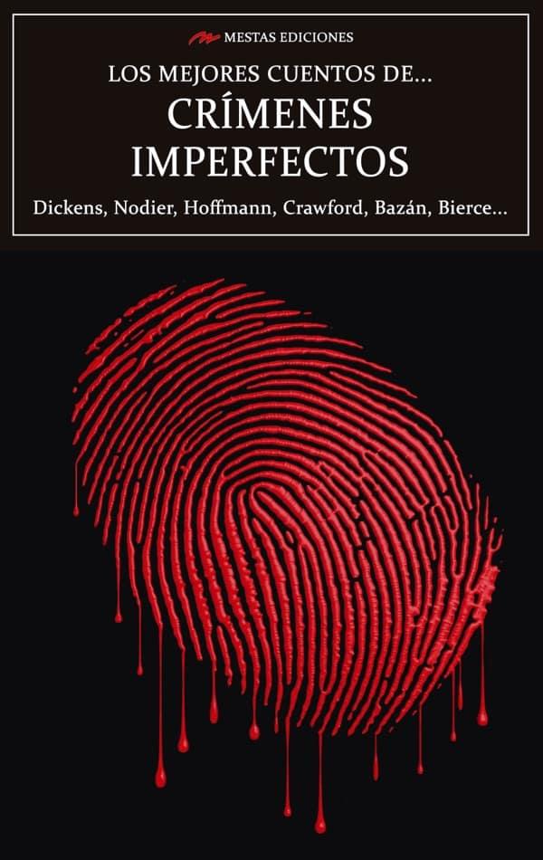 MC38- Los mejores cuentos de crimenes imperfectos Dickens, Bierce, Bazán 978-84-17782-35-1 Mestas Ediciones