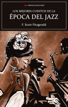 MC43- Los mejores cuentos de la época del jazz F. Scott Fitzgerald 978-84-17782-91-7 Mestas Ediciones