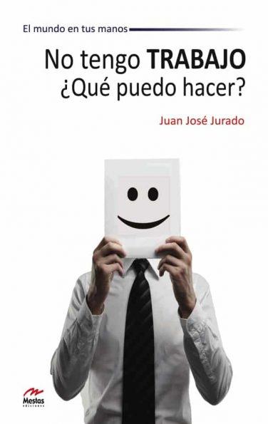 MM1- No tengo trabajo Juan José Jurado 978-84-92892-14-3 Mestas Ediciones