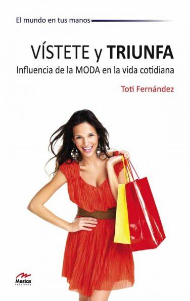 MM4- Vístete y Triunfa Toti Fernández 978-84-92892-17-4 Mestas Ediciones