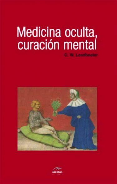NH3-Medicina oculta, curacion mental Leadbeater 978-84-92892-13-6 Mestas Ediciones