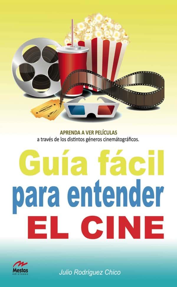 PTP1- Guía fácil para entender el cine Julio Rodríguez Chico 978-84-92892-45-7 Mestas Ediciones
