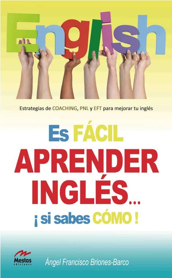PTP10- Es fácil aprender inglés si sabes cómo Ángel Briones Barco 978-84-92892-69-3 Mestas Ediciones